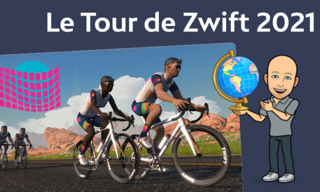 Le tour de Zwift 2021