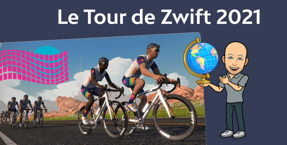 Le tour de Zwift 2021
