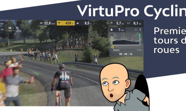 VirtuPro Cycling – Premiers tours de roues